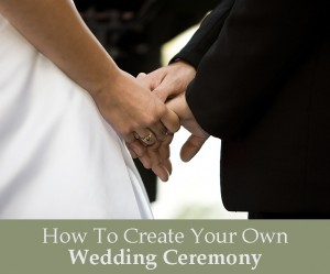 Create Your Own Wedding Ceremony